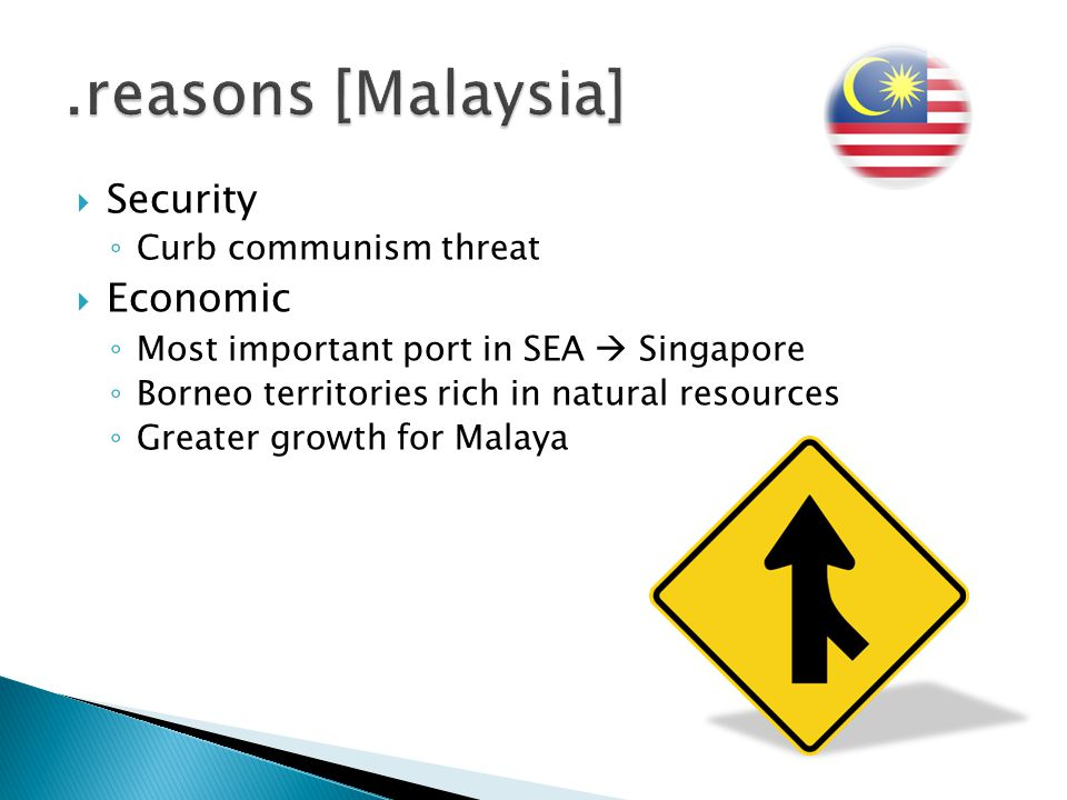 .reasons [Malaysia] Security Economic Curb communism threat
